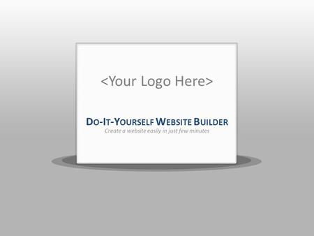 D O -I T -Y OURSELF W EBSITE B UILDER Create a website easily in just few minutes.
