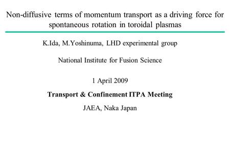 Non-diffusive terms of momentum transport as a driving force for spontaneous rotation in toroidal plasmas K.Ida, M.Yoshinuma, LHD experimental group National.