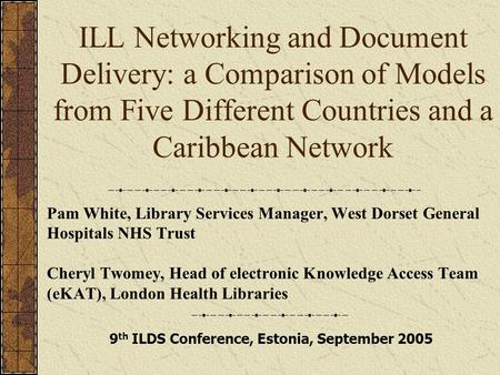 ILL Networking and Document Delivery: a Comparison of Models from Five Different Countries and a Caribbean Network Pam White, Library Services Manager,