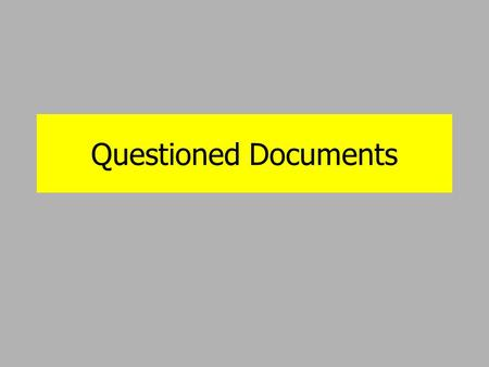 Questioned Documents.