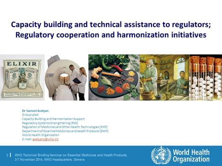 1 |1 | WHO Technical Briefing Seminar on Essential Medicines and Health Products, 3-7 November 2014, WHO Headquarters, Geneva Dr Samvel Azatyan Group Lead.
