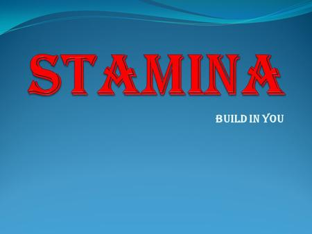 BUILD IN YOU. STAMINA GYM'S HISTORY STAMINA was established on 26 th October 2009 at Andheri which is its flagship branch. It has 2 branches second at.