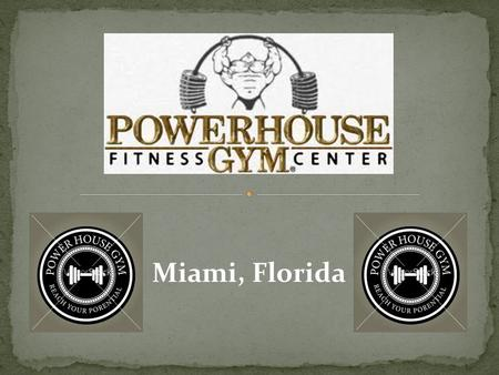 Miami, Florida. PowerHouse Gym is located off of I-95 in Coconut Grove.