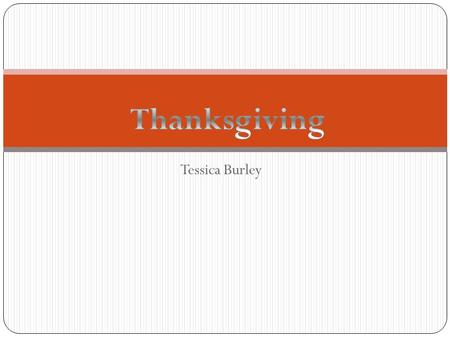Tessica Burley. Thanksgiving Day is a harvest festival. Traditionally, it is a time to give thanks for the harvest and express gratitude in general. It.