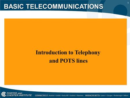 1 Introduction to Telephony and POTS lines Introduction to Telephony and POTS lines BASIC TELECOMMUNICATIONS.