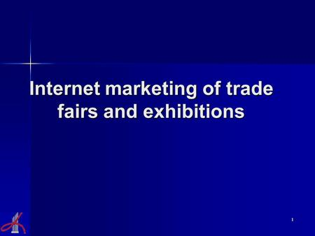 1 Internet marketing of trade fairs and exhibitions.