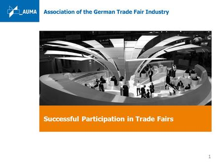Www.auma.de 1 Successful Participation in Trade Fairs.