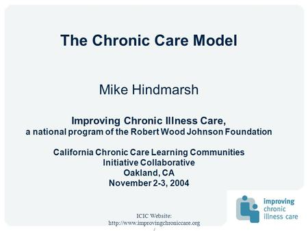 The Chronic Care Model Mike Hindmarsh Improving Chronic Illness Care,