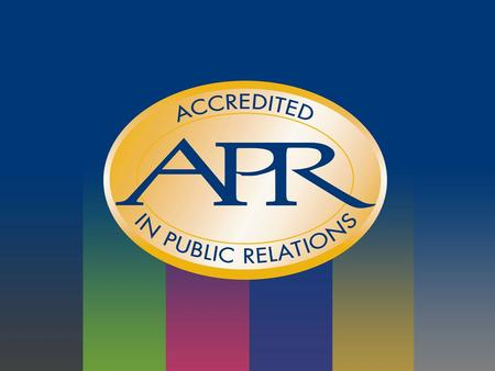 Examination For Accreditation In Public Relations The Accreditation Process Prepared by the Universal Accreditation Board (UAB)