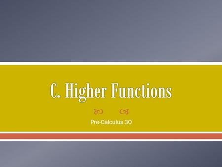 C. Higher Functions Pre-Calculus 30.