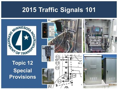 2015 Traffic Signals 101 Topic 12 Special Provisions.