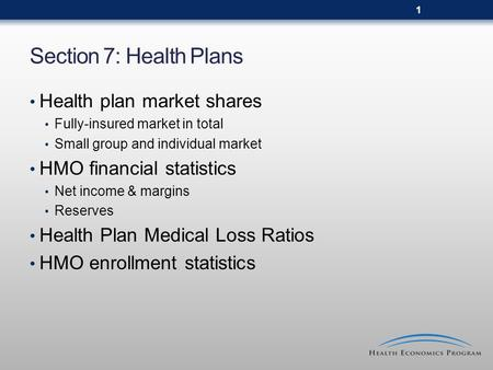 Section 7: Health Plans Health plan market shares