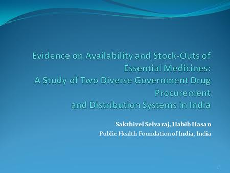 Sakthivel Selvaraj, Habib Hasan Public Health Foundation of India, India 1.