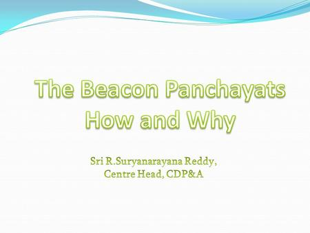 Concept: The exposure visits to Beacon Panchayats is Good Learning, Experience Sharing.