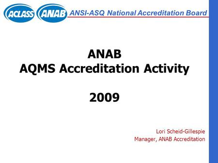 ANAB AQMS Accreditation Activity 2009