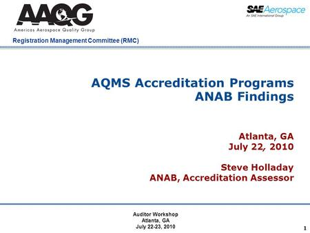 Company Confidential Registration Management Committee (RMC) 1 AQMS Accreditation Programs ANAB Findings Atlanta, GA July 22, 2010 Steve Holladay ANAB,