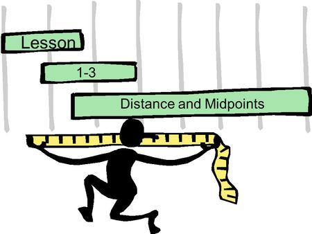 Lesson Distance and Midpoints 1-3. Ohio Content Standards: