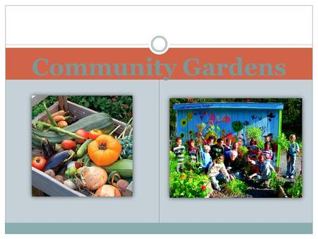Community Gardens. Purpose To promote the local food initiative within the City of Berkeley's Climate Action Plan. To adopt definition of community gardens.