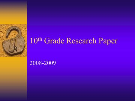 10 th Grade Research Paper 2008-2009. Overview Academic Integrity Topic Selection & Thesis Sources (Bibliography Cards) Note-Taking (Note Cards) 2-3 PagesCitations.