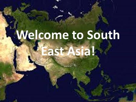 Welcome to South East Asia!. Countries of Southern Asia China North Korea India South Korea Indonesia Vietnam Japan You will label these countries by.