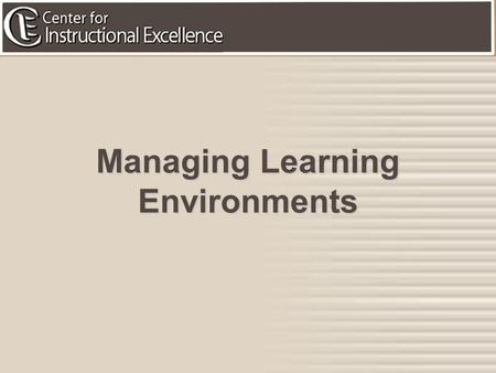 1 Managing Learning Environments. 2 Goal: To learn how to design effective lessons.