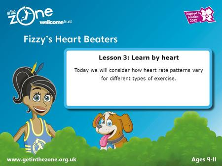 Lesson 3: Learn by heart Today we will consider how heart rate patterns vary for different types of exercise. Instructions on how to use this PowerPoint.
