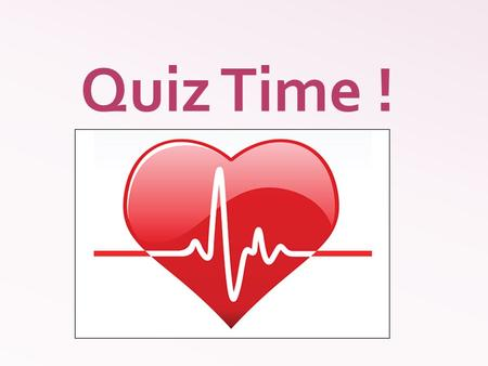 Quiz Time !. a) Coronary artery disease b) Heart attack c) Cardiac arrest d) all of the above Q1. What is myocardial infarction?