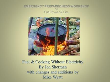 EMERGENCY PREPAREDNESS WORKSHOP on Fuel Power & Fire.