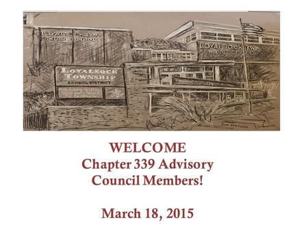 WELCOME Chapter 339 Advisory Council Members! March 18, 2015.