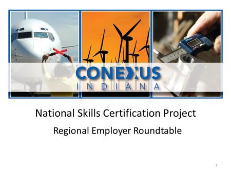 National Skills Certification Project Regional Employer Roundtable 1.