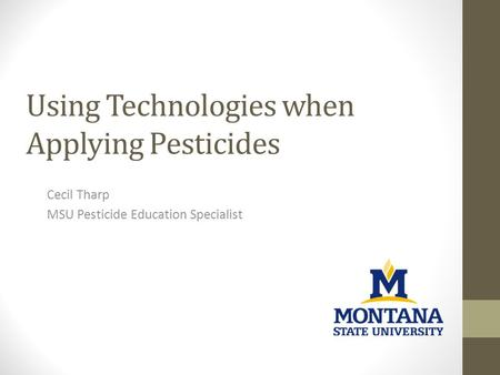 Cecil Tharp MSU Pesticide Education Specialist Using Technologies when Applying Pesticides.
