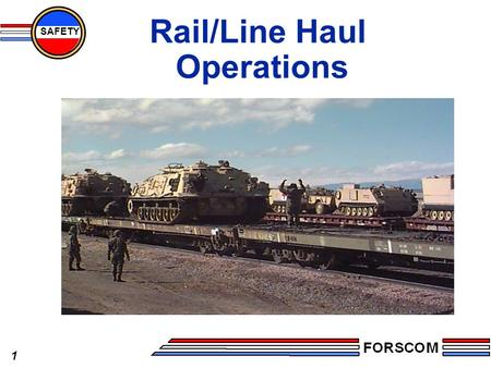 1 SAFETY Rail/Line Haul Operations. 2 SAFETY Agenda l Overview l Rail Team Organization l Risk Assessments l Medical support l Safety support l Ground.