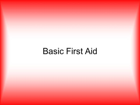 Basic First Aid. What is First Aid? The immediate care for an injured person until medical assistance arrives.