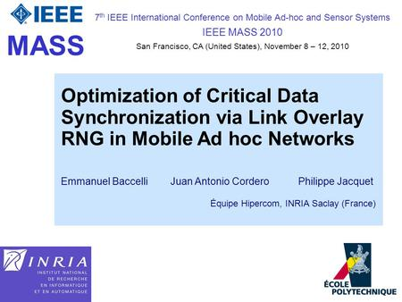 1 7 th IEEE International Conference on Mobile Ad-hoc and Sensor Systems IEEE MASS 2010 San Francisco, CA (United States), November 8 – 12, 2010 Optimization.