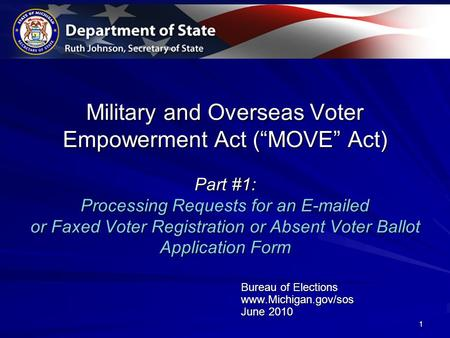 "1 Military and Overseas Voter Empowerment Act (""MOVE"" Act) Part #1: Processing Requests for an E-mailed or Faxed Voter Registration or Absent Voter Ballot."