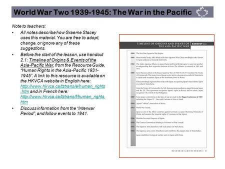 World War Two 1939-1945: The War in the Pacific Note to teachers: All notes describe how Graeme Stacey uses this material. You are free to adopt, change,