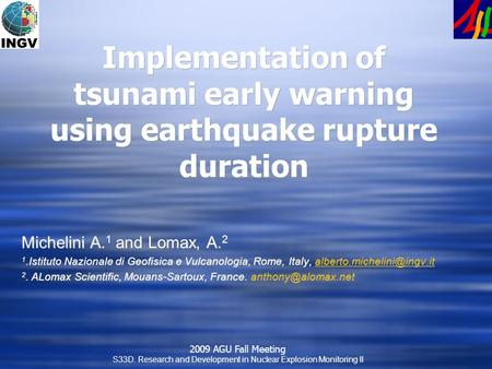 2009 AGU Fall Meeting S33D. Research and Development in Nuclear Explosion Monitoring II Implementation of tsunami early warning using earthquake rupture.