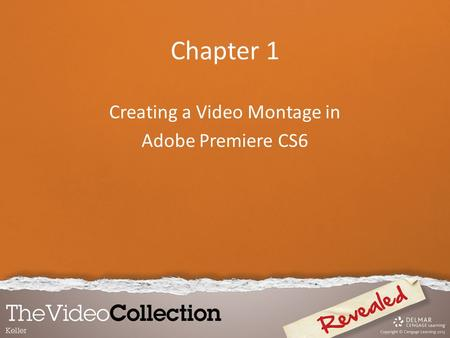 Chapter 1 Creating a Video Montage in Adobe Premiere CS6.