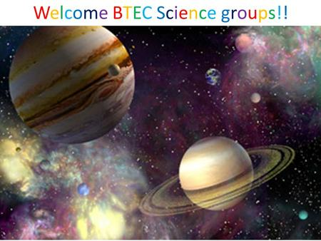Welcome BTEC Science groups!!. Your homework task: Make a Fact Card for the objects within our Solar System. You should include: The Sun, Mercury, Venus,