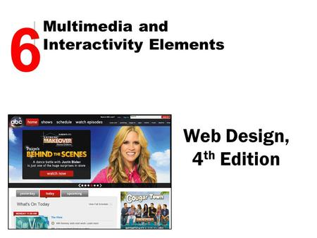 Chapter Objectives Explain Web page multimedia issues