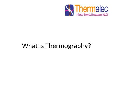 What is Thermography?. Infrared thermography is the collection & analysis of radiated electromagnetic energy in the infrared portion of the electromagnetic.