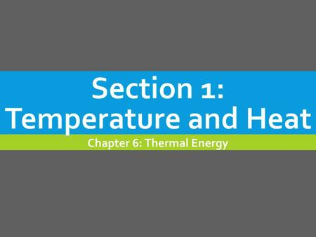 Chapter 6: Thermal Energy. LEARNING GOALS  Define temperature.  Explain how thermal energy depends on temperature.  Explain how thermal energy and.