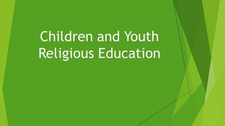 Children and Youth Religious Education. Religious/Spiritual Education.