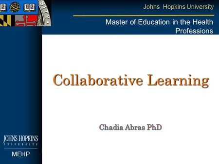 Johns Hopkins University Master of Education in the Health Professions MEHP Collaborative Learning.