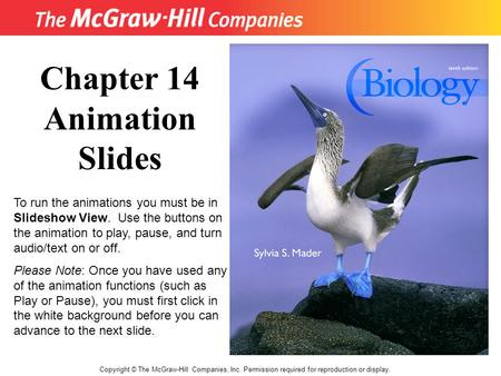 Copyright © The McGraw-Hill Companies, Inc. Permission required for reproduction or display. Chapter 14 Animation Slides To run the animations you must.