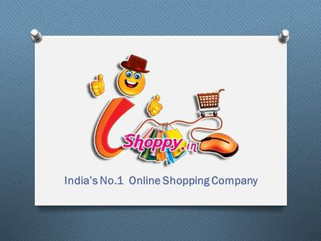 India's No.1 Online Shopping Company. e-Commerce O Net Banking / Online Banking O Online Trading O Online Shopping O Money Transfer O Mobile / DTH Recharge.