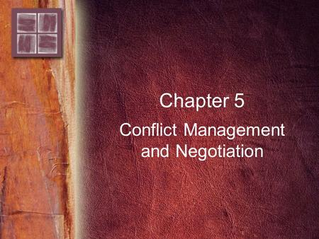 Chapter 5 Conflict Management and Negotiation. Copyright © 2006 by Thomson Delmar Learning. ALL RIGHTS RESERVED. 2 Purpose and Overview Purpose –To understand.