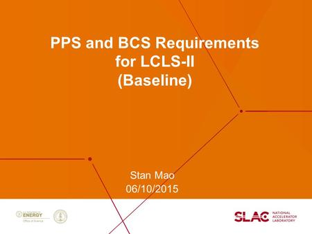 PPS and BCS Requirements for LCLS-II (Baseline) Stan Mao 06/10/2015.