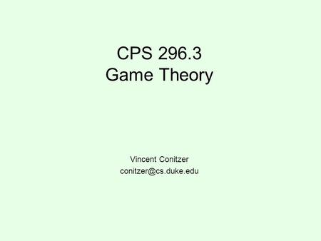 conitzer thesis Yin, z, korzhyk, d, kiekintveld, c, conitzer, v, & tambe, m (2010) stackelberg vs nash in security games: interchangeability, equivalence, and uniqueness.