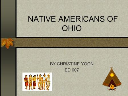 NATIVE AMERICANS OF OHIO BY CHRISTINE YOON ED 607.